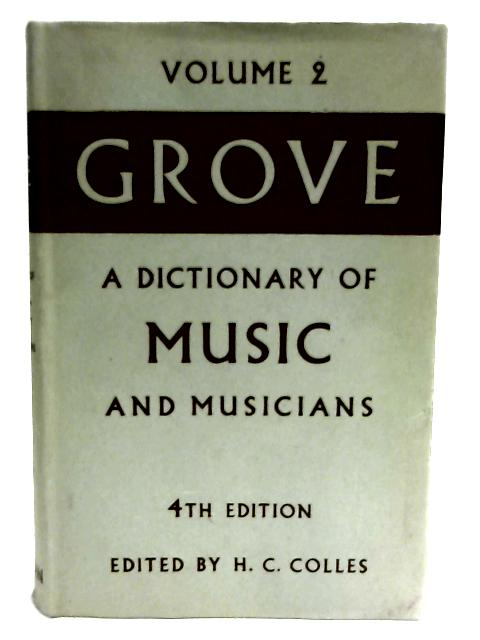 Grove's Dictionary of Music and Musicians by Colles, H C