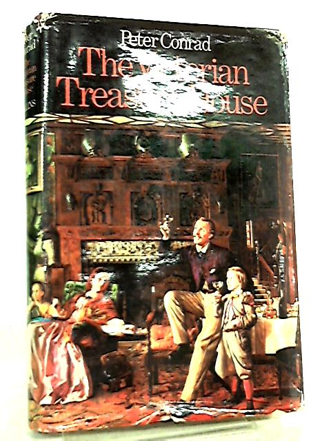 The Victorian Treasure-House by Peter Conrad