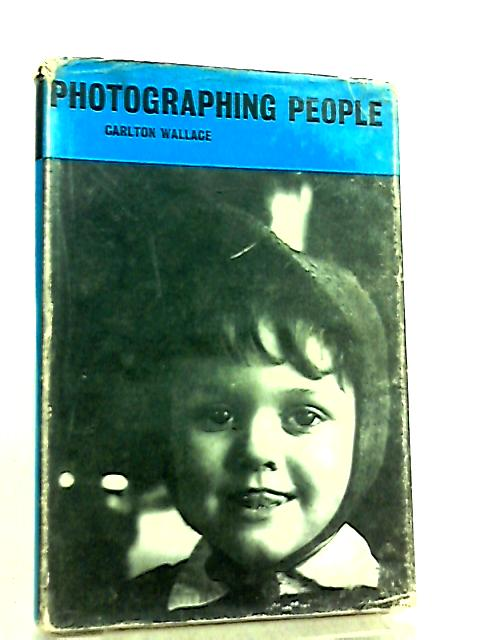 Photographing People by Carlton Wallace