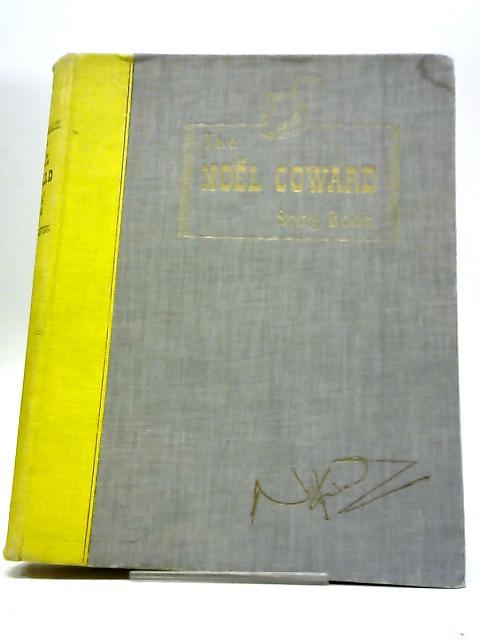 The Noel Coward Song Book by Noel Coward