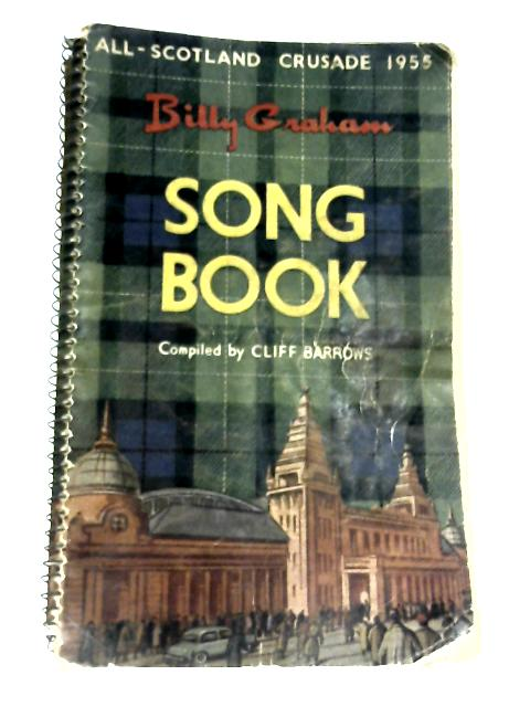 Billy Graham Song Book - All Scotland Crusade 1955 by Cliff Barrows