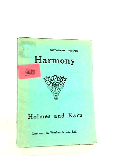 The Academic Manual of Harmony (Part I.) by G. Augustus Holmes