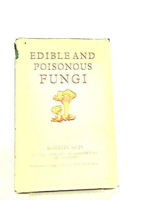 Edible and Poisonous Fungi, Bulletin No. 23 by Ministry of Agriculture & Fisheries