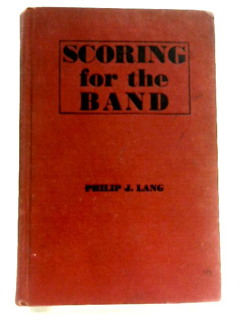 Scoring for the Band by Lang, Philip J.
