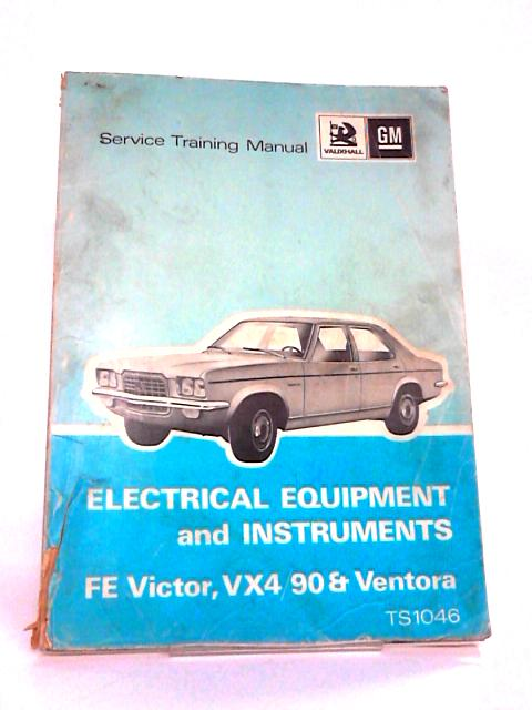 Electrical Equipment & Instruments: FE Victor, XV-90, Ventora by Vauxhall Motors Limited