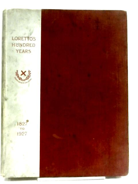 Lorettos Hundred Years by Loretto School