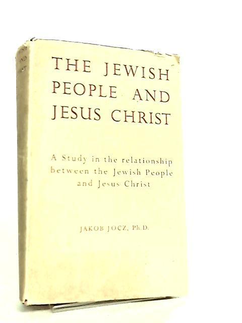 The Jewish people and Jesus Christ by Jakob Jocz