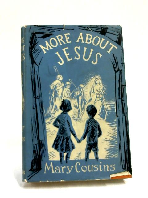 More About Jesus by Mary Cousins