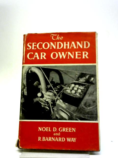 The Secondhand Car Owner by R. Barnard Way, Noel D. Green