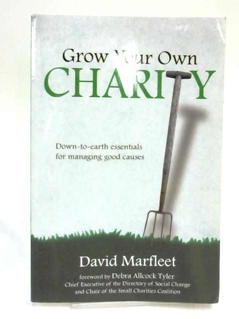 Grow Your Own Charity by David Marfleet