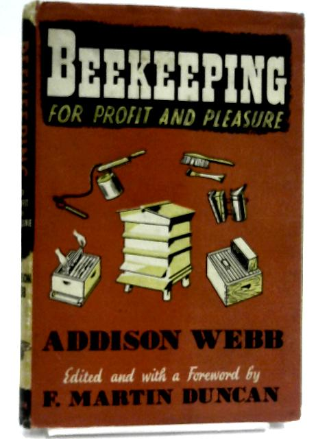 Beekeeping for Profit and Pleasure by Webb, Addison