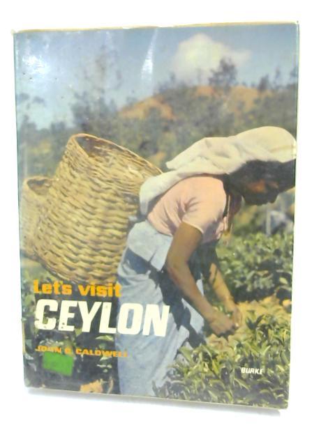 Let's Visit Ceylon by John C Caldwell,