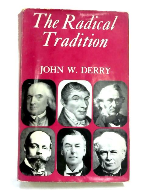 The Radical Tradition by J W Derry,