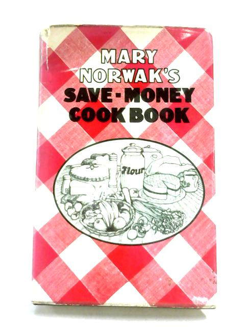 Mary Norwak's Save Money Cook Book by Mary Norwak,