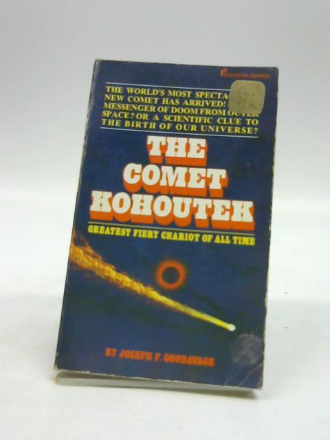 The Comet Kohoutek by Joseph F. Goodavage