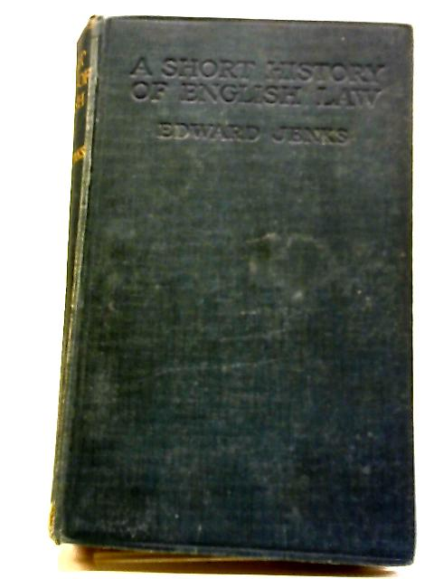 A Short History of English Law by Edward Jenks