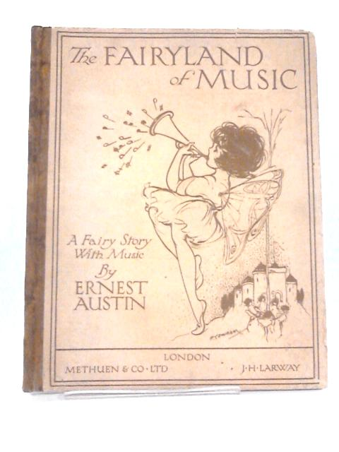The Fairyland of Music by Ernest Austin