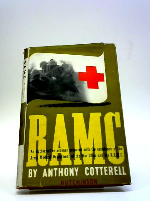 R.A.M.C. (RAMC) by Anthony Cotterell