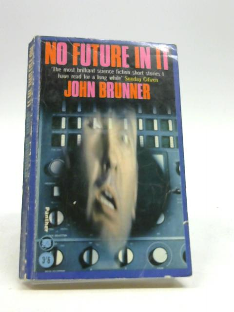 No Future In It by John Brunner192