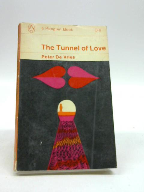The Tunnel of Love (Penguin Books. no. 2200.) by Peter De Vries