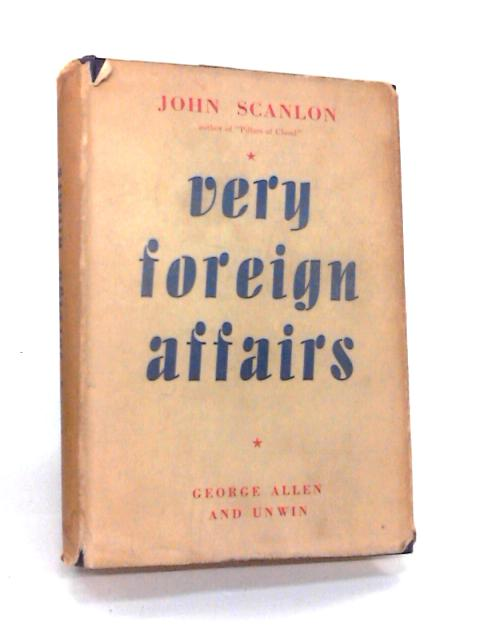 Very Foreign Affairs by Scanlon, John