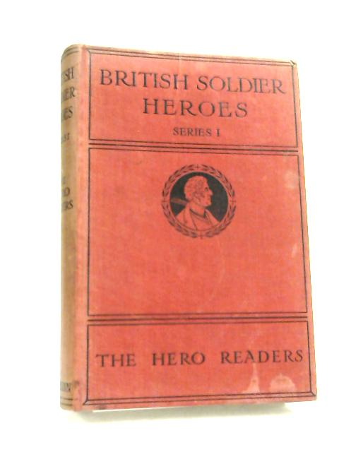 British Soldier Heroes by Unknown