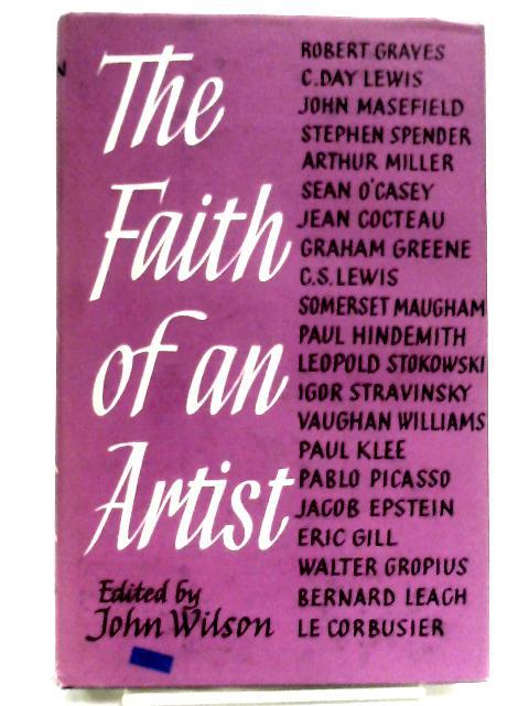 The faith of an artist by Wilson, John