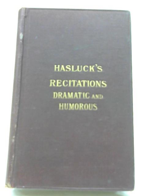 Haslucks Recitations Dramatic and Humorous By Hasluck, Mr & Mrs