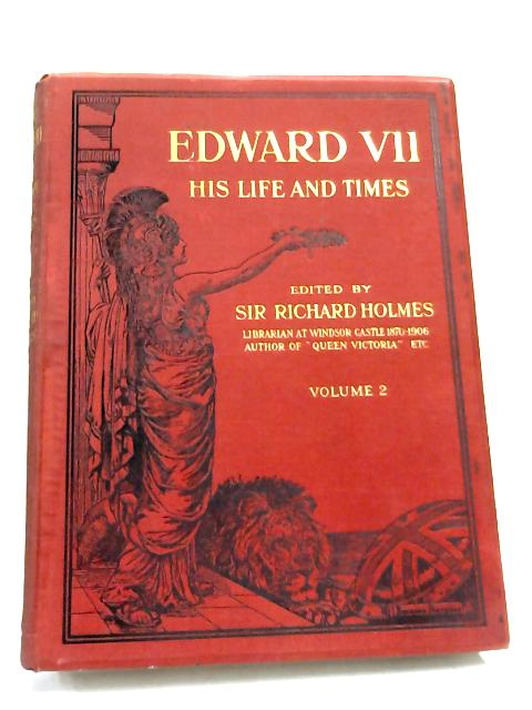 Edward VII His Life and Times (Volume 2) By Holmes