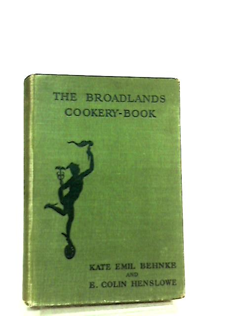 The Broadlands Cookery-Book by Kate Emil Behnke