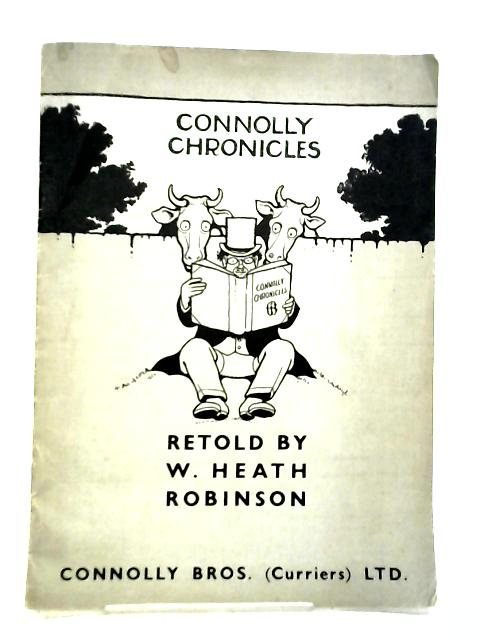 Connolly Chronicles by W. Heath Robinson (compiled)