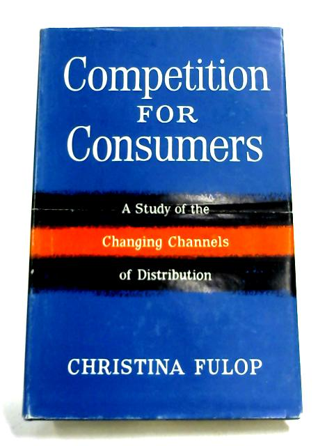 Competition for Consumers By Christina Fulop
