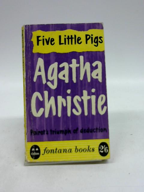 FIVE LITTLE PIGS. by Christie, Agatha.