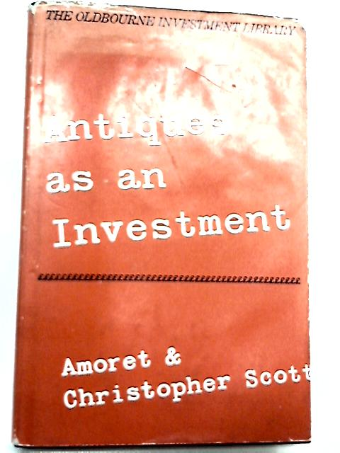 Antiques as an investment by Scott, Amoret
