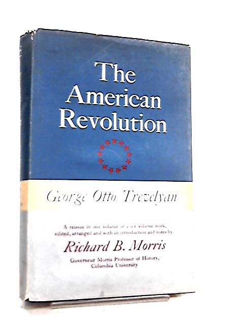 The American Revolution By George Otto Trevelyan