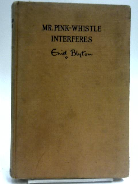 Mr Pink Whistle Interferes by Enid Blyton