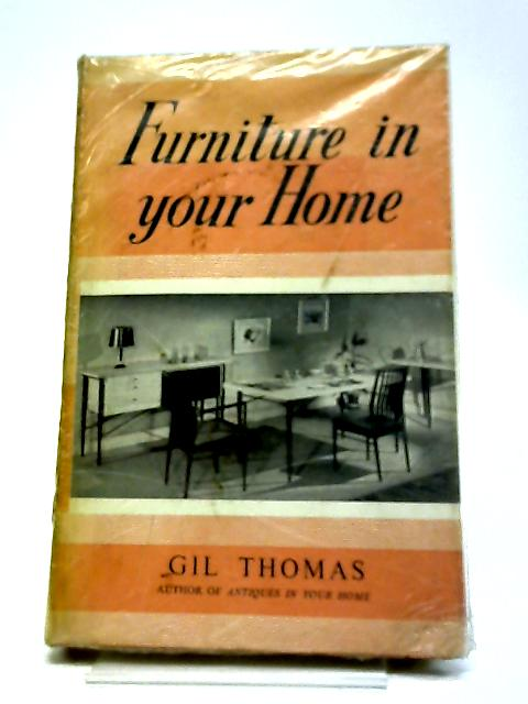 Furniture In Your Home by Gilbert Thomas