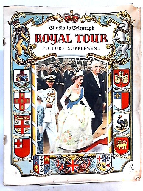 The Daily Telegraph Royal Tour Picture Supplement by Not Stated