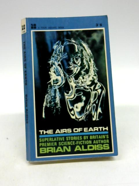 The Airs of Earth By Aldiss, Brian