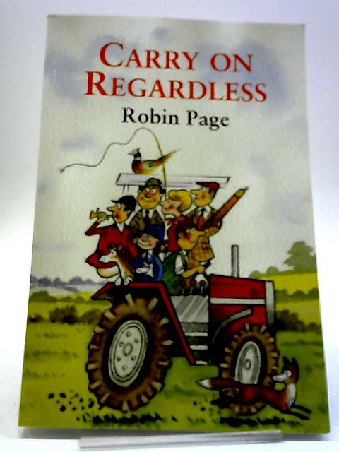 Carry On Regardless By Robin Page
