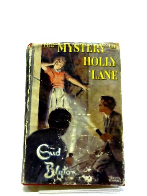 The Mystery Of Holly Lane by Enid Blyton , Treyer Evans