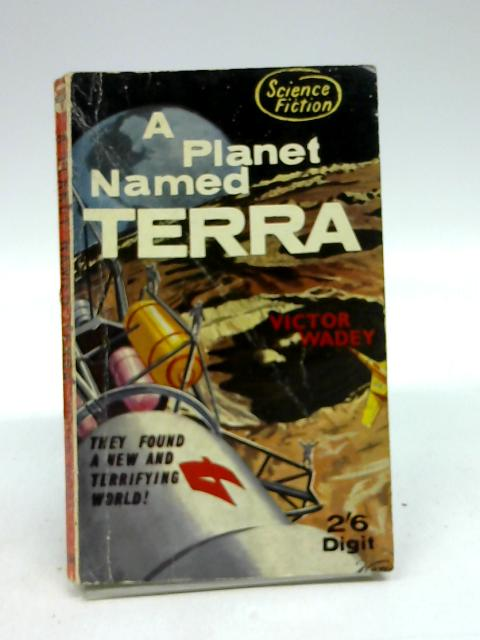 A Planet named Terra (Digit Books. no. R588.) By Victor Wadey