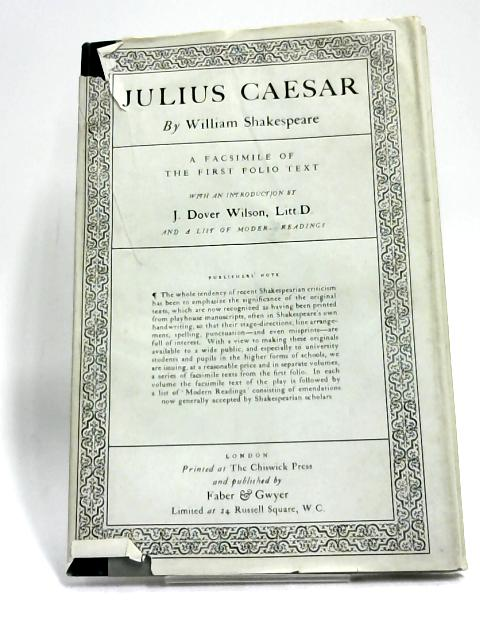 Julius Caesar - A Facsimilie of the First Folio Text by William Shakespeare,