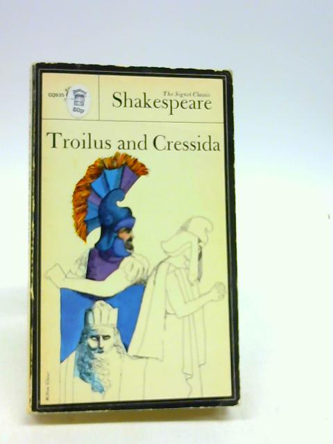 Troilus and Cressida (Shakespeare, Signet Classic) by Shakespeare, William
