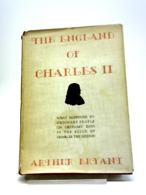The England of Charles II By Arthur Bryant