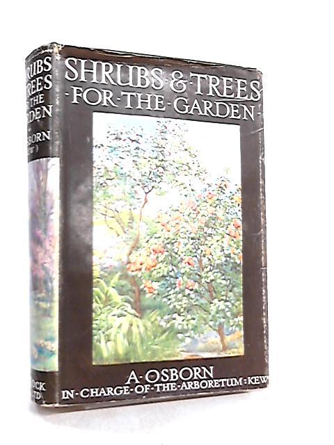 Shrubs & Trees for the Garden By A. Osborn
