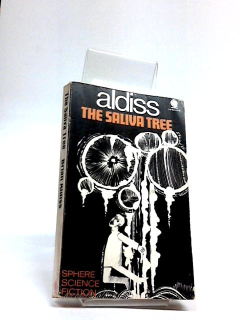 The Saliva Tree and Other Growths By Aldiss, Brian