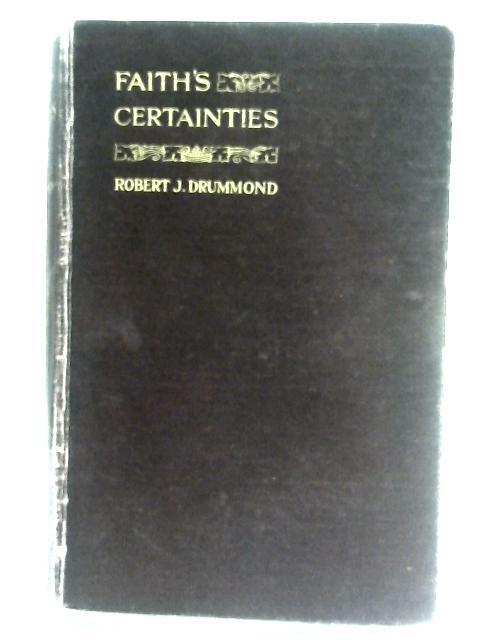Faith's Certainties By Drummond, Robert J.