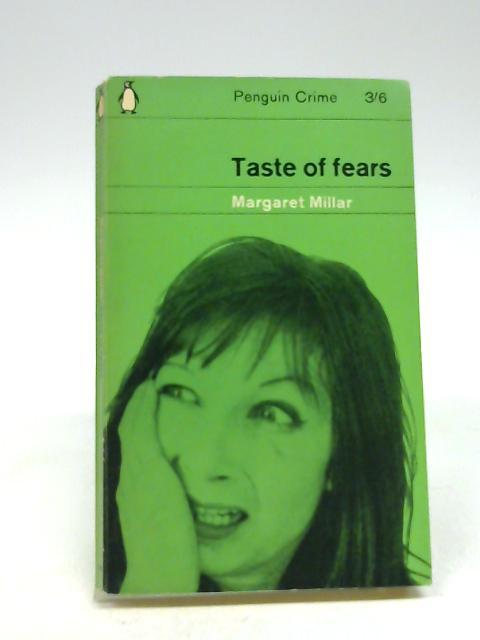 Taste Of Fears By Millar, Margaret