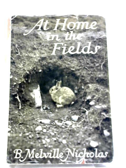 At Home In The Fields By Nicholas, B. Melville
